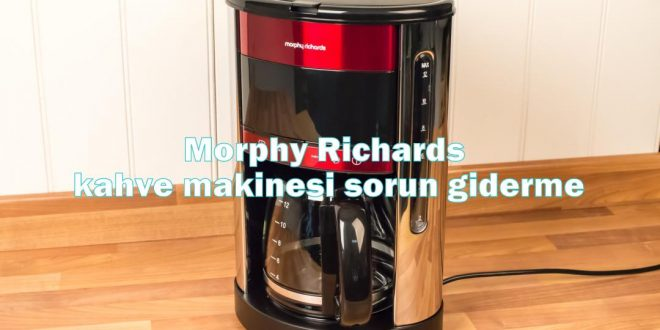 Morphy Richards kahve makinesi