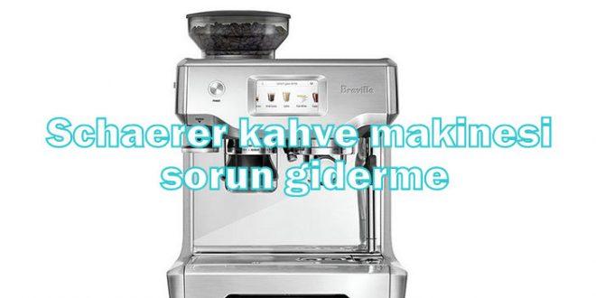 Schaerer kahve makinesi