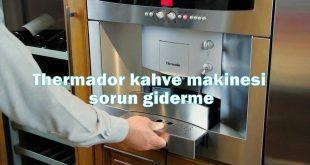Thermador kahve makinesi