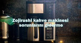 Zojirushi kahve makinesi