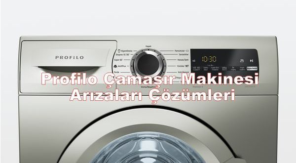 Profilo Çamaşır Makinesi Arızaları