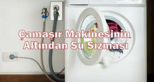 Çamaşır Makinesinin Altından Su Sızması