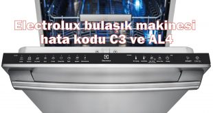 Electrolux bulaşık makinesi hata kodu C3 ve AL4