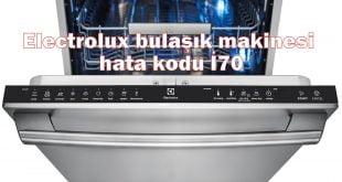 Electrolux bulaşık makinesi hata kodu i70