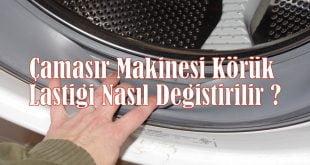 Çamaşır Makinesi Körük Lastiği Nasıl Değiştirilir
