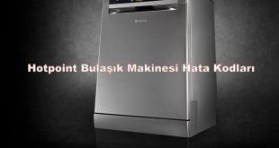 Hotpoint Bulaşık Makinesi Hata Kodları