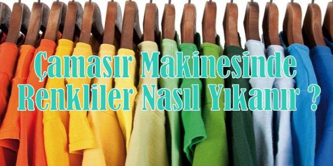 Çamaşır Makinesinde Renkliler Nasıl Yıkanır