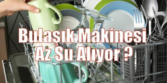 Bulaşık Makinesi Az Su Alıyor