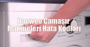 Daewoo Çamaşır Makineleri Hata Kodları