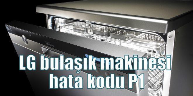 LG bulaşık makinesi hata kodu P1