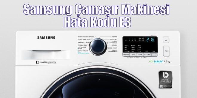 Samsung Çamaşır Makinesi Hata Kodu E3
