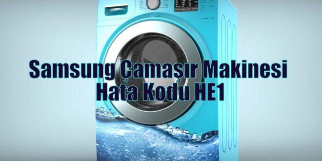 Samsung Çamaşır Makinesi Hata Kodu HE1