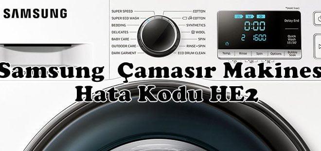 Samsung Çamaşır Makinesi Hata Kodu HE2