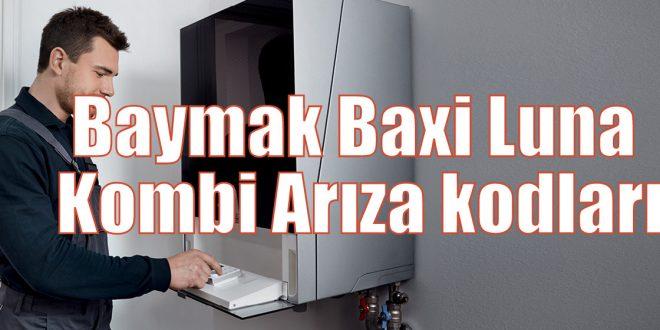 Baymak Baxi Luna Kombi Arıza kodları
