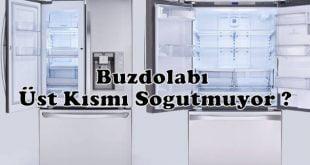 Buzdolabı Üst Kısmı Soğutmuyor