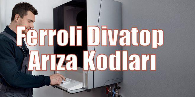 Ferroli Divatop Arıza Kodları