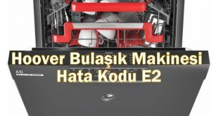 Hoover Bulaşık Makinesi Hata Kodu E2
