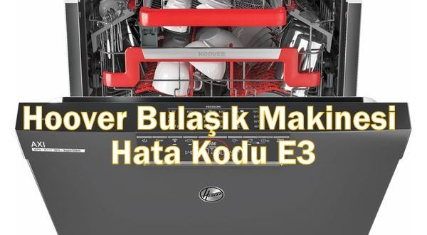 Hoover Bulaşık Makinesi Hata Kodu E3