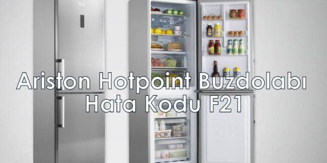Ariston Hotpoint Buzdolabı Hata Kodu F21