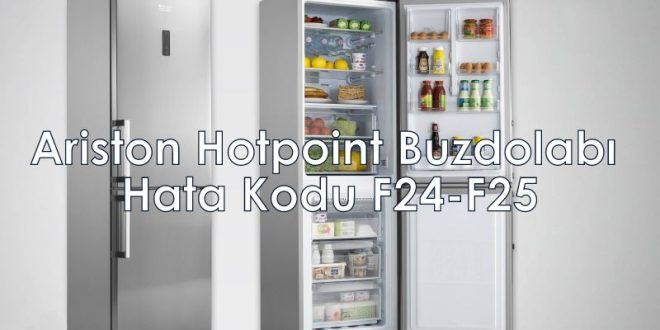 Ariston Hotpoint Buzdolabı Hata Kodu F24-F25